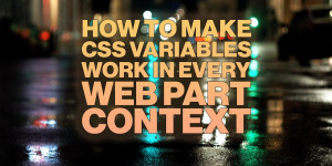 Beitragsbild des Blogbeitrags How to make CSS Variables work in every web part context