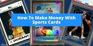 Beitragsbild des Blogbeitrags How To Make Money With Sports Cards