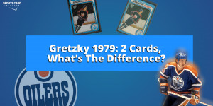 Beitragsbild des Blogbeitrags Gretzky 1979: 2 Cards, Whats The Difference?