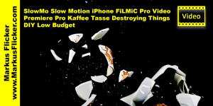 Beitragsbild des Blogbeitrags SlowMo Slow Motion iPhone FiLMiC Pro Video Premiere Pro Kaffee Tasse Destroying Things DIY Low Budget