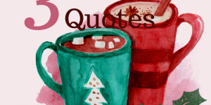 Beitragsbild des Blogbeitrags 3 Christmas Quotes